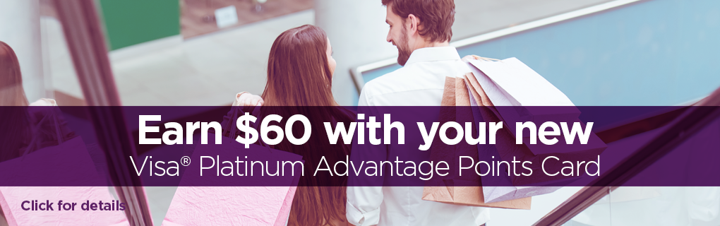 Earn $60 with a new Visa Platinum Advantage Points Card