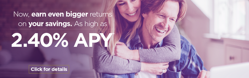 Score big returns on your savings! As high as 2.40% APY